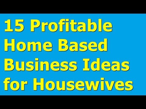 15 Profitable Home Based Business Ideas for Housewives || Housewife Business Ideas. http://bit.ly/2Q6cQQf