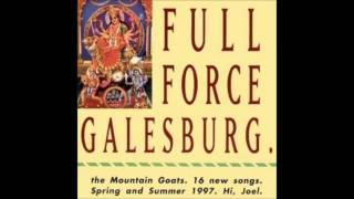The Mountain Goats - Full Force Galesburg (1997) [Full]