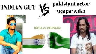 Indian guy reply to Pakistani artist waqar jaka