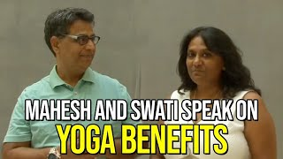 Mahesh and Swati Speak on Yoga Benefits