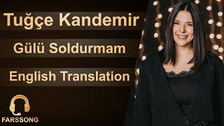 Tuğçe Kandemir - Gülü Soldurmam (English) Resimi