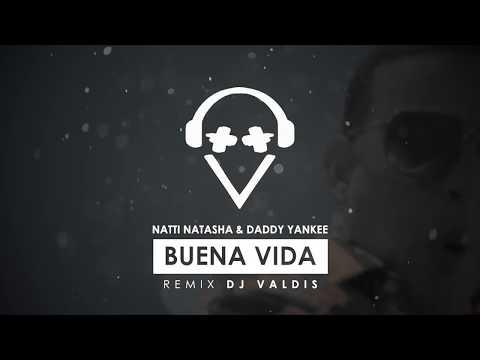 Daddy Yankee & Natti Natasha - Buena Vida (Remix Dj Valdis)