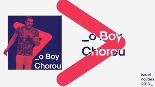 Israel Novaes -  O Boy Chorou