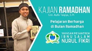 KURMA | Kajian Ramadhan (Ust. Aufa Taqiya, S.Pi) - Pelajaran Berharga di Bulan Ramadhan