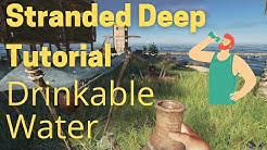 Stranded Deep Drinkable Water Tutorial