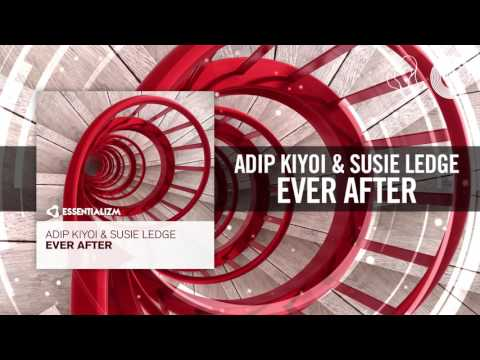 Adip Kiyoi & Susie Ledge - Ever After [FULL] (Essentializm)