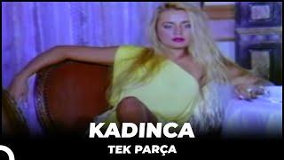 Kadınca - Eski Türk Filmi Tek Parça (Restorasyonlu)