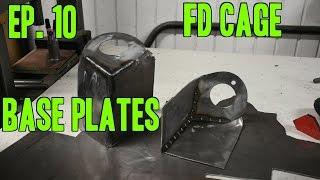 Project 240 - Le Drift Car II | Ep. 10 - Base Plates | FD Spec Cage Build