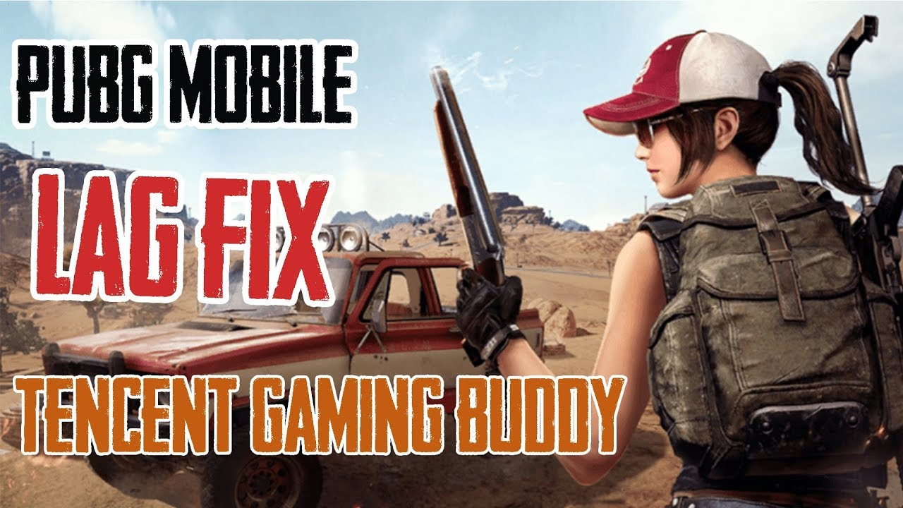 PUBG Mobile (Emulator) - How to fix Lag/Fps drop in Tencent Gaming Buddy