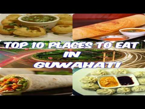 Best 10 Places To Eat In Guwahati