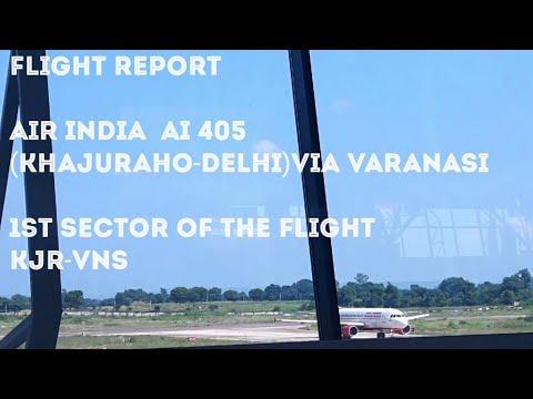 ✈FLIGHT REPORT / AIR INDIA AI405/A319 (VT-SCU)/ KHAJURAHO-DELHI via VARANASI/1ST SECTOR