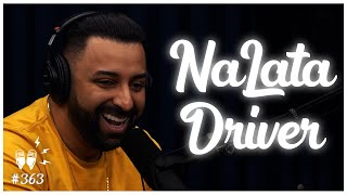 NALATA DRIVER - Flow Podcast #363