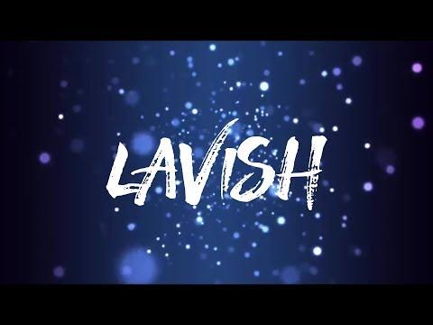 Lavish - Big Daddy Weave & Francesca Battistelli (w/Lyrics)