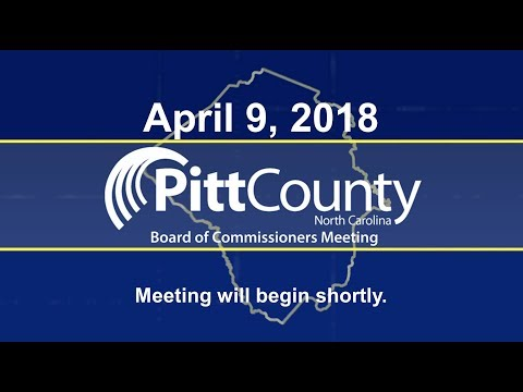 Pitt County Commissioners meeting for 4/9/2018