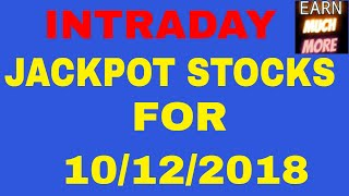 INTRADAY JACKPOT STOCKS FOR 10/12/2018