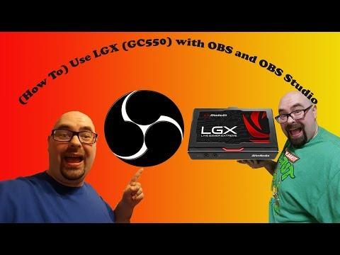 (HOW TO) Use LGX (GC550) with OBS and OBS Studio!