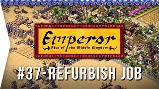 Emperor ► Mission 37 Refurbish Job - Liangzhou - [1080p Widescreen] - Let's Play Game