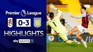 Grealish nets opener in Villa win! | Fulham 0-3 Aston Villa | Premier League Highlights