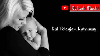 Kanmani Polen Umma | Lyrics | Whatsapp Status | Refresh Machi