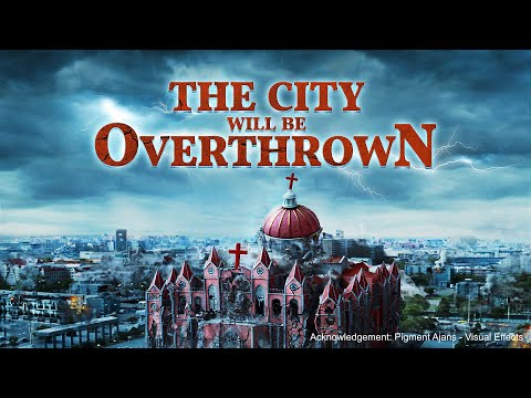 "Flee From Religious Babylon the Great | Gospel Movie ""The City Will Be Overthrown"""