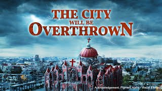 "Second Coming of Jesus | Christian Movie ""The City Will Be Overthrown"" 
