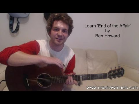 Ben Howard - End of the Affair (Guitar Lesson/Tutorial) with Ste Shaw