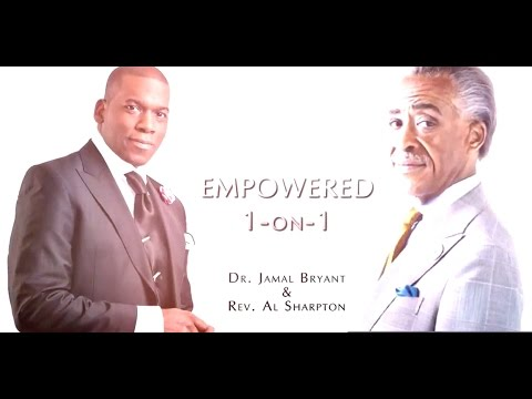 Empowerment 1-on-1: Dr. Jamal Bryant w/ Rev. Al Sharpton