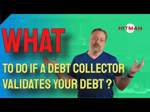 What If a Debt Collector Validates Your Debt ❂ Verifies ❂ Validation