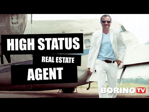 WHY YOU NEED TO BE A HIGH STATUS REAL ESTATE AGENT - Borino Tips