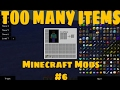 TOO MANY ITEMS! | Minecraft Mods #6