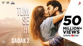 Tum Se Hi Video Song – Sadak 2