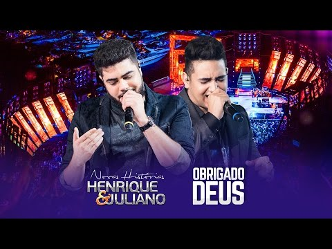 Henrique e Juliano - OBRIGADO DEUS - DVD Novas Histórias - Ao vivo em Recife