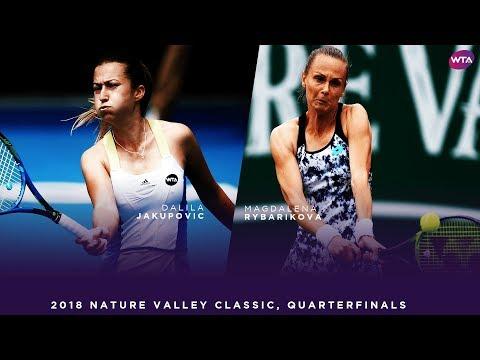 Dalila Jakupovic vs Magdalena Rybarikova  2018 Nature Valley Classic Quarterfinals