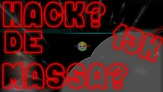 New HACK DE MASSA? ONLINE 13K/BUG DE MASSA? ONLINE