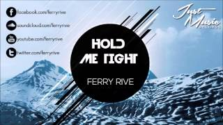 Ferry Rive - Hold Me Tight (Original Mix) [OUT NOW!]