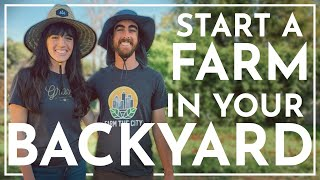 Start a FARM in your BACKYARD | Small Scale Regenerative Farming with Nature's Always Right