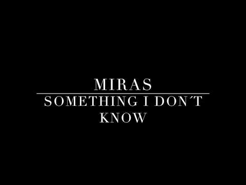 MIRAS - Something I Don´t Know (lyrics video)