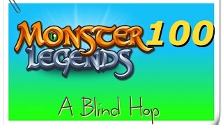 A Blind Hop - Monster Legends - Part 100