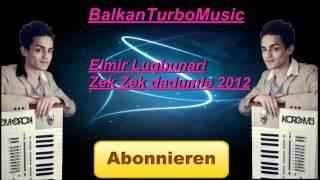 Elmir Lugbunari New Hiit Zek Zek Dadumle 2012