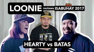 LOONIE | BREAK IT DOWN: Rap Battle Review E160 | ISABUHAY 2017: HEARTY vs BATAS