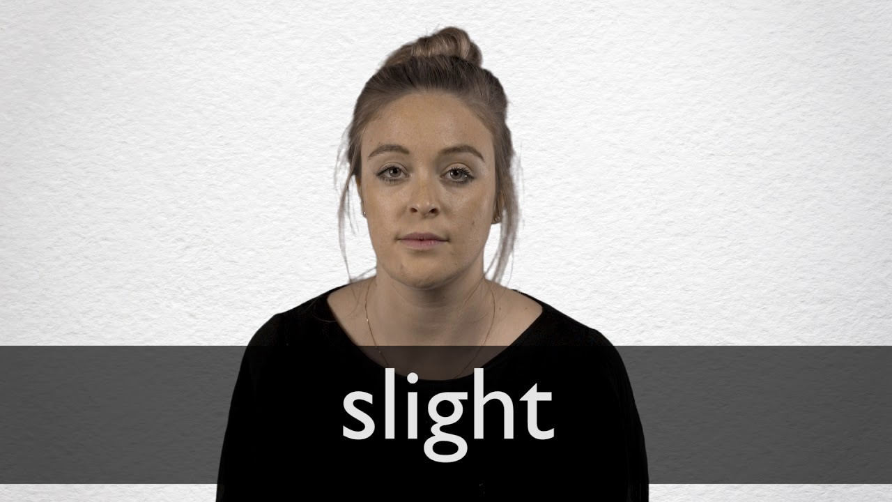 How to pronounce SLIGHT in British English