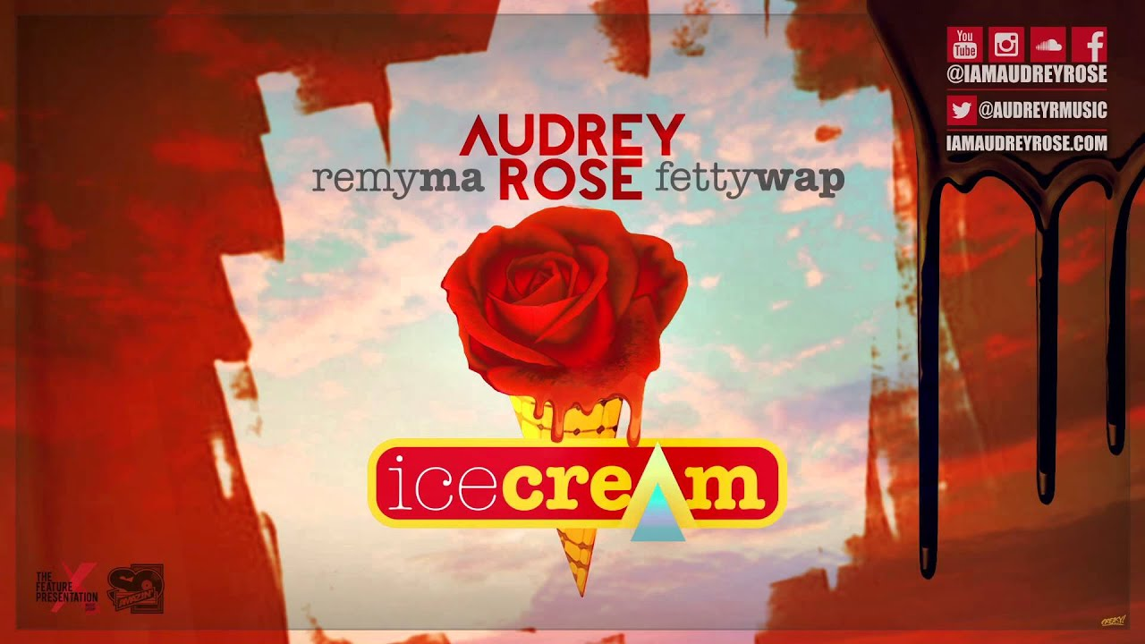 Audrey Rose Feat. Remy Ma & Fetty Wap - Ice Cream (Audio) [The Feature Presentation Submitted]