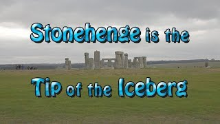 Stonehenge is the Tip of the Iceberg