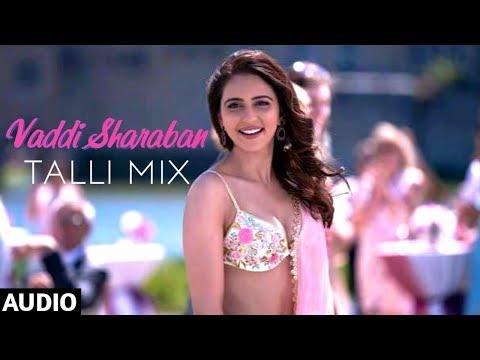 VADDI SHARABAN Full Audio (Talli Mix) | De De Pyaar De | Ajay Devgn,Tabu, Rakul | Sunidhi , Navraj H