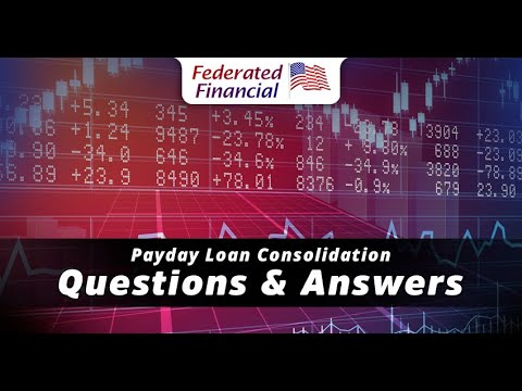 Payday Loan Consolidation Federated Financial QnA - How Do I Get Rid of Payday Loans Legally?