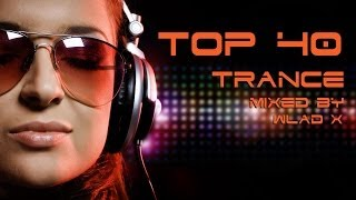 ♫ TOP 40 TRANCE - BEST SONGS EVER (HQ) 2014