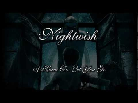 Nightwish - I Have To Let You Go