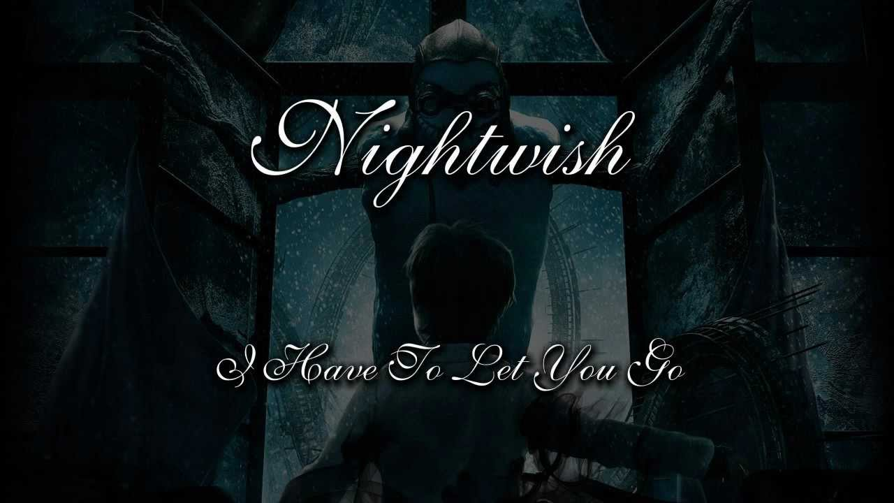 Nightwish I Have To Let You Go Youtube