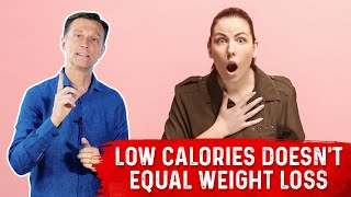 Why Low Calories Does Not Equal Weight Loss