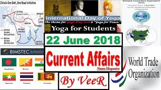 22 June 2018 - Current Affairs - PIB, Indian Express, Yojana, News, RSTV - Nano Magazine - By VeeR